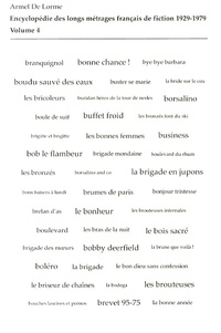Armel de Lorme - Encyclopédie des longs métrages français de fiction 1929-1979 - Volume 4 (de Bob le Flambeur à Bye Bye Barbara).