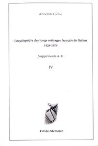 Armel de Lorme - Encyclopédie des longs métrages français de fiction 1929-1979 - Suppléments A-D.