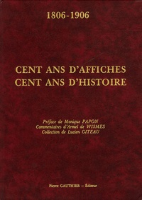 Armel de Wismes - 1806-1906 Cent ans d'affiches, cent ans d'histoire - Exemplaire n°490/500.