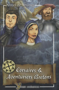 Armel de Wismes - Corsaires et aventuriers bretons.