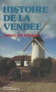 Armel de Wismes - Histoire de la Vendée.