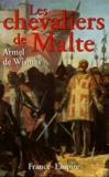Armel de Wismes - Les chevaliers de Malte.