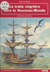 Armel de Wismes - Traite négrière vers le nouveau monde.