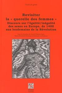 """Armel Dubois-Nayt et Marie-Elisabeth Henneau - Revisiter la """"querelle des femmes"""" - Discours sur l'égalité/inégalité des sexes en Europe, de 1400 aux lendemains de la Révolution."""
