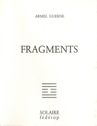 Armel Guerne - Fragments.
