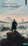 Armel Guerne - L'Âme insurgée - Ecrits sur le romantisme.