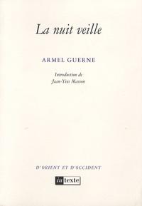 Armel Guerne - La nuit veille.