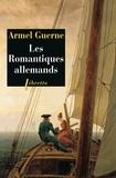 Armel Guerne - Les romantiques allemands.