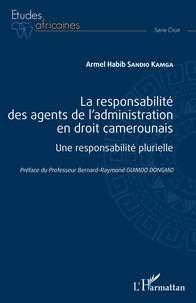 Armel-habib Sandio-kamga - La responsabilité des agents de l'administration en droit camerounais - Une responsabilité plurielle.