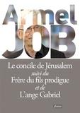 Armel Job - Le concile de Jérusalem - Suivi du Frère du fils prodigue et de L'ange Gabriel.