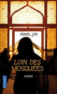 Armel Job - Loin des mosquées.