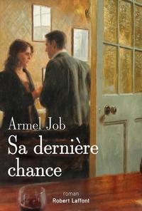 Armel Job - Sa dernière chance.