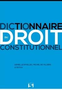 Armel Le Divellec et Michel de Villiers - Dictionnaire du droit constitutionnel.
