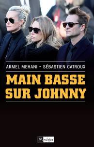 Armel Mehani et Stéphane Bouchet - Main basse sur Johnny.