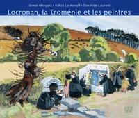 Armel Morgant et Fanch Le Henaff - Locronan, la Troménie et les peintres.