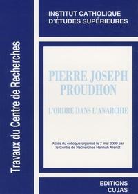 Armel Pécheul - Pierre-Joseph Proudhon - L'ordre dans l'anarchie.
