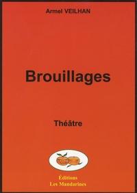 Armel Veilhan - Brouillages.