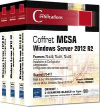 Armelin Asimane et Nicolas Bonnet - MCSA Windows Server 2012 R2 - Coffret de 3 livres : Préparation aux examens 70-410, 70-411, 70-412 et 70-417.