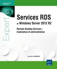 Armelin Asimane - Services RDS de Windows Server 2012 R2 - Remote Desktop Services : installation et administration.