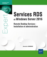 Services RDS de Windows Server 2016 - Remote Desktop Services : Installation et administration.pdf