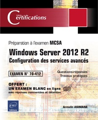 Windows Server 2012 R2- Configuration des services avancés - Préparation à la certification MCSA - Examen 70-412 - Armelin Asimane pdf epub