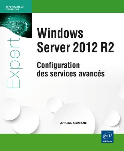 Armelin Asimane - Windows Server 2012 R2 - Configuration des services avancés.