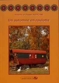 Armelle Audigane et Peppo Audigane - Un automne en roulotte.