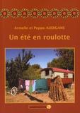 Armelle Audigane et Peppo Audigane - Un été en roulotte.