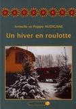 Armelle Audigane et Peppo Audigane - Un hiver en roulotte.