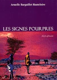 Armelle Barguillet Hauteloire - Les signes pourpres - Récit africain.