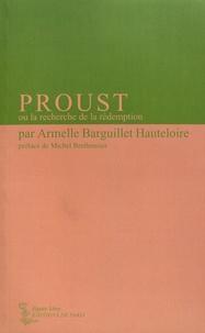 Armelle Barguillet Hauteloire - Proust ou la recherche de la rédemption.