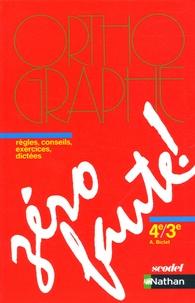 Armelle Biclet - Zéro faute ! 4e/3e - Méthode d'orthographe.