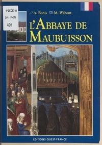 Armelle Bonis et Monique Wabont - L'abbaye de Maubuisson.