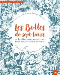Armelle Bossière et Claire Fanjul - Les bottes de sept lieues - Ou Les nouveaux exploits du Petit Poucet devenu courrier. 1 CD audio