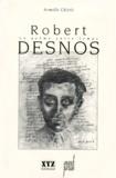 Armelle Chitrit - Robert Desnos - Le poème entre temps.