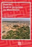 Armelle Choplin et Mohamed Fall Ould Bah - Foncier, droit et propriété en Mauritanie - Enjeux et perspectives de recherche.