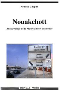 Armelle Choplin - Nouakchott - Au carrefour de la Mauritanie et du monde.