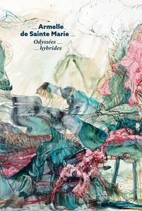 Armelle de Sainte Marie et Eric Suchère - Odyssées hybrides - Peintures 2009-2019.