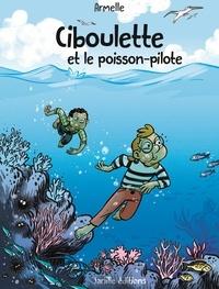 Armelle Drouin - Ciboulette  : Ciboulette et le poisson-pilote.