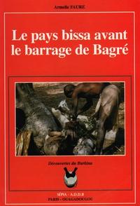 Armelle Faure - Le pays bissa avant le barrage de Bagré - Anthropologie de l'espace rural.