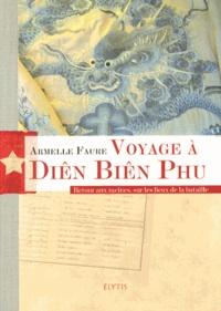 Armelle Faure - Voyage à Diên Biên Phu - Retour aux racines, sur les lieux de la bataille.