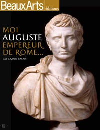 Moi, Auguste, empereur de Rome... au Grand Palais - Armelle Fémelat |