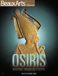 Armelle Fémelat et Franck Goddio - Osiris - Mystères engloutis d'Egypte.