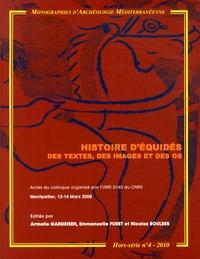 Armelle Gardeisen et Emmanuelle Furet - Histoire d'équidés, des textes, des images et des os - Actes du colloque organisé par l'UMR 5140 du CNRS, Montpellier, 13-14 mars, 2008.
