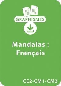 Armelle Géninet - Graphismes  : Graphismes et mandalas d'apprentissage - Français - CE2-CM1-CM2 - Un lot de 20 fiches à télécharger.