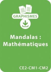 Armelle Géninet - Graphismes  : Graphismes et mandalas d'apprentissage - Mathématiques - CE2-CM1-CM2 - Un lot de 24 fiches à télécharger.