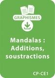Armelle Géninet - Graphismes  : Mandalas d'apprentissage CP/CE1 - Additions / Soustractions - Un lot de 12 fiches à télécharger.