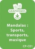 Armelle Géninet - Graphismes  : Mandalas d'apprentissage CP/CE1 - Différents sports, moyens de transport, instruments de musique et réflexion sur la violence - Un lot de 4 fiches à télécharger.