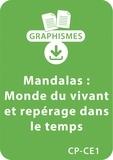 Armelle Géninet - Graphismes  : Mandalas d'apprentissage CP/CE1 - Monde du vivant et repérage dans le temps - Un lot de 5 fiches à télécharger.