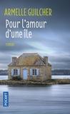 Armelle Guilcher - Pour l'amour d'une île.